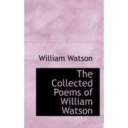 The Collected Poems of William Watson