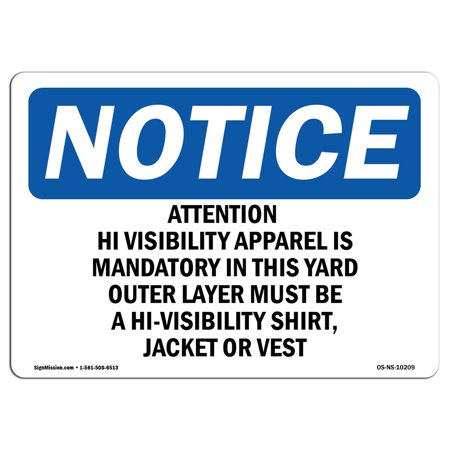 OSHA Notice Sign - Attention Hi-Visibility Apparel Is Mandatory   Choose from: Aluminum, Rigid Plastic or Vinyl Label Decal   Protect Your Business, Work Site, Warehouse & Shop Area   Made in the