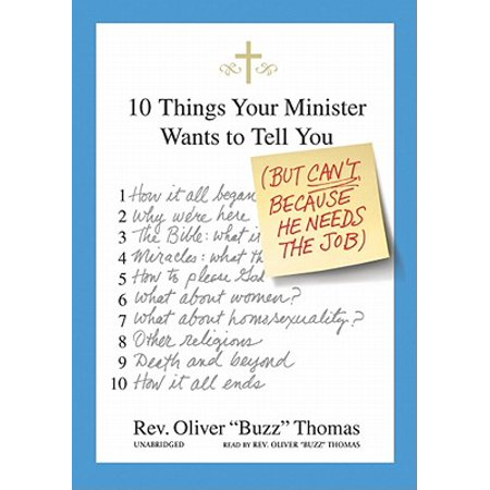 10 Things Your Minister Wants to Tell You: But Can't, Because He Needs the Job ()