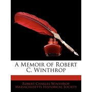A Memoir of Robert C. Winthrop