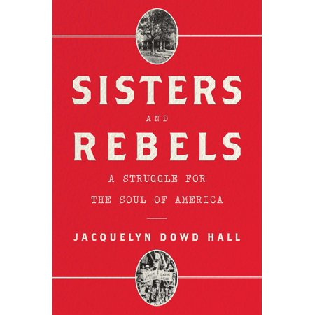 Sisters and Rebels : A Struggle for the Soul of