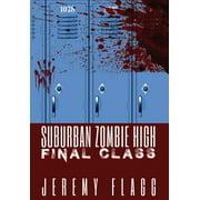 Suburban Zombie High: Suburban Zombie High: Final Class (Hardcover)