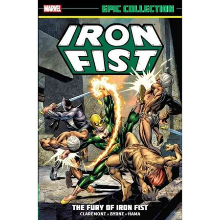 Iron Fist Epic Collection 1: The Fury of Iron Fist by