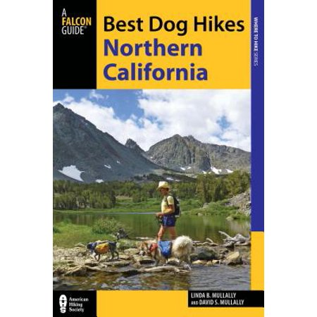 Best Dog Hikes Northern California - eBook (Best Fishing In Northern California)