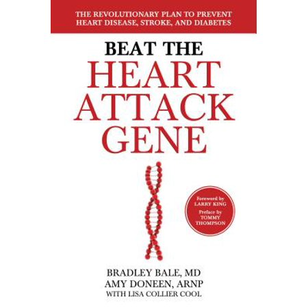 Beat the Heart Attack Gene : The Revolutionary Plan to Prevent Heart Disease, Stroke, and (Best Food To Prevent Heart Attack)