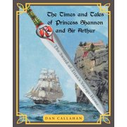 The Times and Tales of Princess Shannon and Sir Arthur : The Sword of Titan's Voyage Home