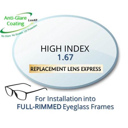 Single Vision High Index 1.67 Prescription Eyeglass Lenses, Left and Right (One Pair), for installation into your own Full-Rimmed Frames, Anti-Scratch Coating & Anti-Glare Coating (Eyeglasses For High Prescription)