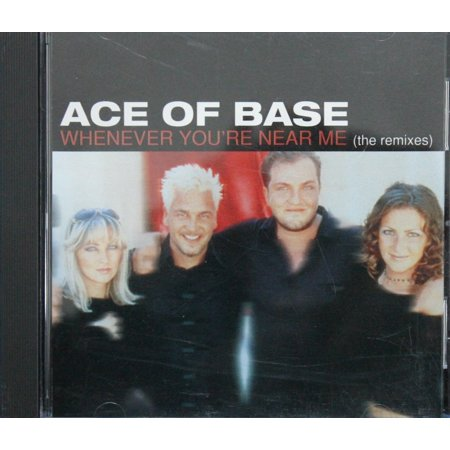Whenever You're Near Me (The Remixes) - Ace Of Base