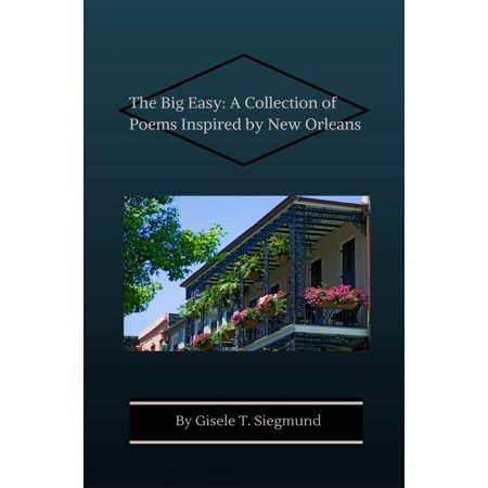The Big Easy: A Collection of Poems Inspired by New Orleans - (The Big Easy New Orleans Home Cookin)