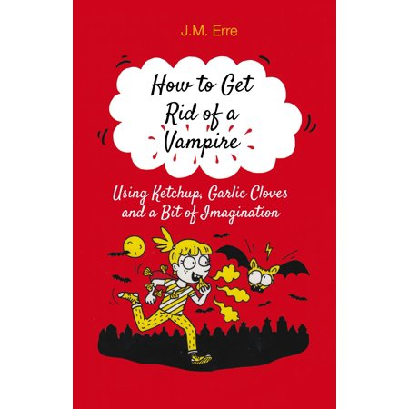 How To Get Rid Of A Vampire
