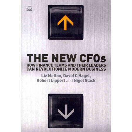 The New Cfos: How Finance Teams and Their Leaders Can Revolutionize Modern Business