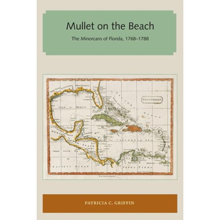 Best Beaches Florida - Mullet on the Beach : The Minorcans of Florida, 1768-1788