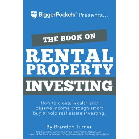The Book On Rental Property Investing  How To Create Wealth And Passive Income Through Smart Buy   Hold Real Estate Investing