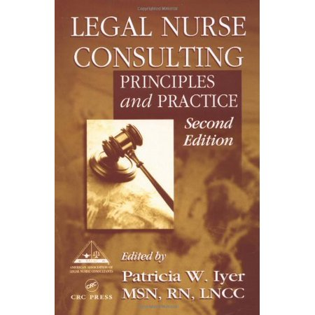 Legal Nurse Consulting By Patricia W Iyer   Julie Bogart American