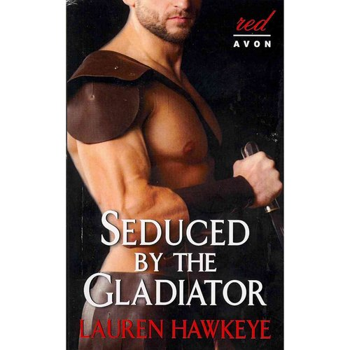Seduced by the Gladiator