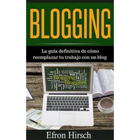 Blogging La guía definitiva de cómo reemplazar tu trabajo con un blog - - Blog De Fantasias De Halloween