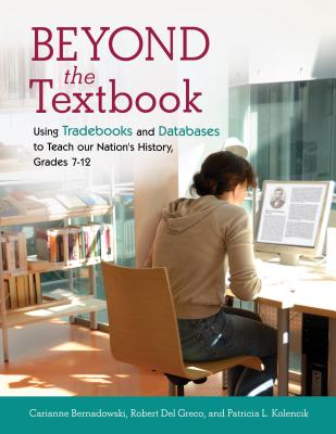 Beyond the Textbook: Using Trade Books and Databases to Teach Our Nations History, Grades 7–12