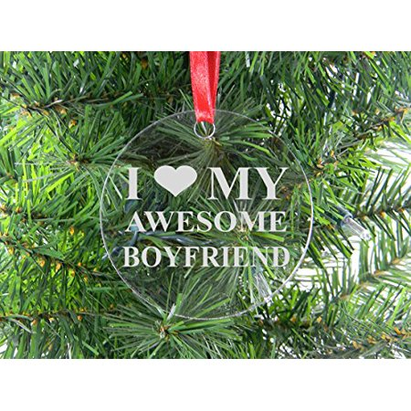 I Love My Awesome Boyfriend - Clear Acrylic Christmas Ornament - Great Gift for Birthday,Valentines Day, Anniversary or Christmas Gift for Boyfriend,