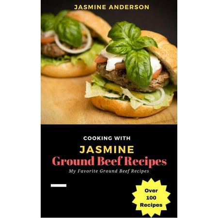 Cooking with Jasmine; Ground Beef Recipes - eBook