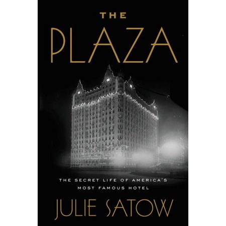 The Plaza : The Secret Life of America's Most Famous (Abc The Secret Life Of The American Teenager)