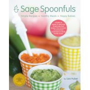 Sage Spoonfuls Book-Simple Recipes, Healthy Meals, Happy Babies