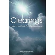 Clearings : Helping Lost Souls Find the Way Home
