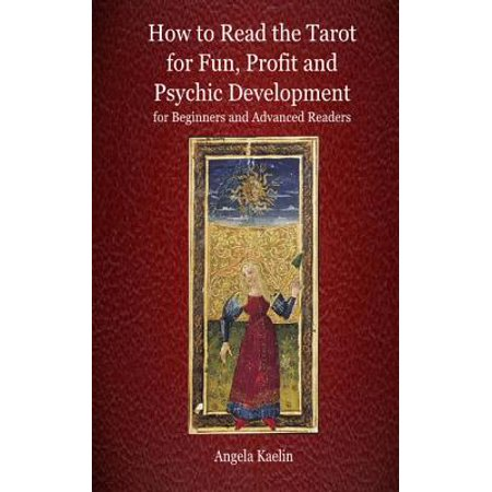 Tarot Card Reader Halloween (How to Read the Tarot for Fun, Profit and Psychic Development for Beginners and Advanced)