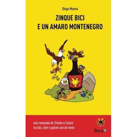 Zinque Bici E Un Amaro Montenegro  Una Rumizada De Trieste A Cataro