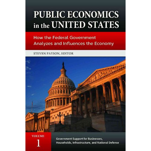 Public Economics in the United States: How the Federal Government Analyzes and Influences the Economy