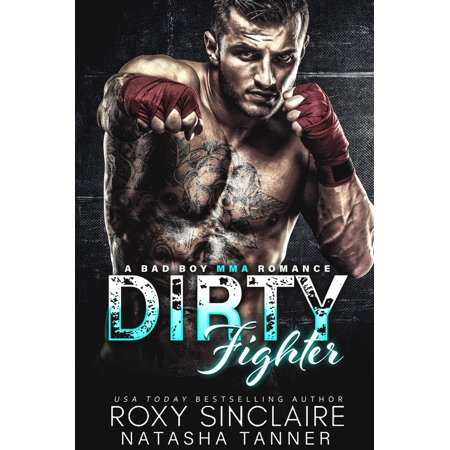 Dirty Fighter: A Bad Boy MMA Romance - eBook