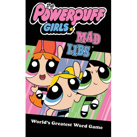 The Powerpuff Girls Mad Libs - Bubbles Powerpuff Girls