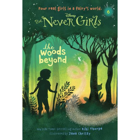 Never Girls #6: The Woods Beyond (Disney: The Never Girls) (Beyond Disney)