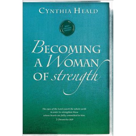 Becoming a Woman of Strength : The eyes of the LORD search the whole earth in order to strengthen those whose hearts are fully committed to him. 2 Chronicles