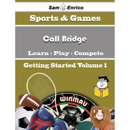 A Beginners Guide to Call Bridge (Volume 1) -