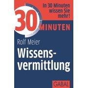 30 Minuten Wissensvermittlung - eBook