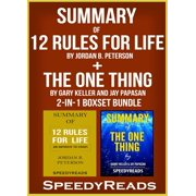 Summary of 12 Rules for Life: An Antidote to Chaos by Jordan B. Peterson + Summary of The One Thing by Gary Keller and Jay Papasan 2-in-1 Boxset Bundle - eBook
