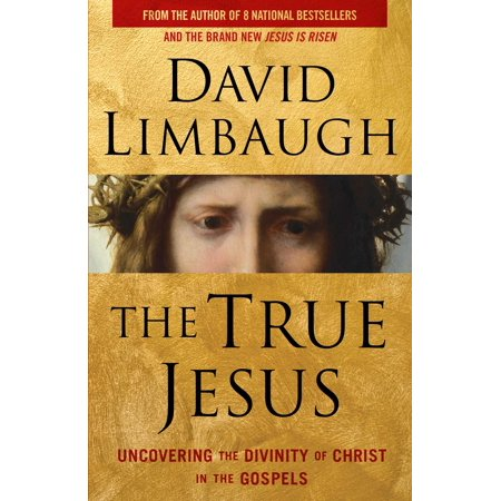 The True Jesus : Uncovering the Divinity of Christ in the