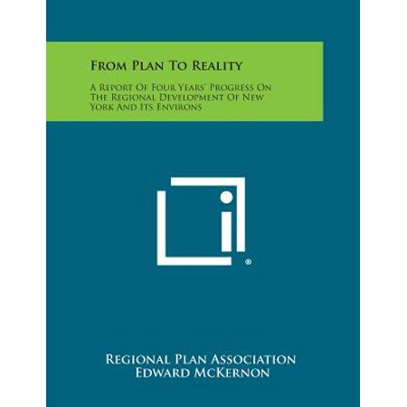 From Plan to Reality : A Report of Four Years' Progress on the Regional Development of New York and Its
