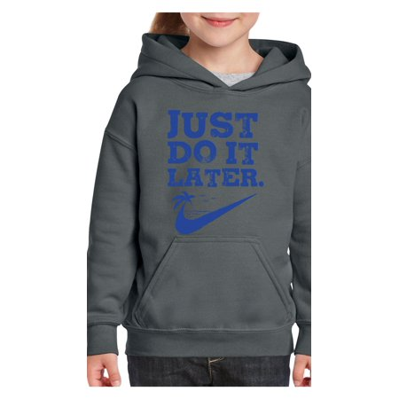 Just Do Later Lazy Person Youth Hoodie Hooded Sweatshirt