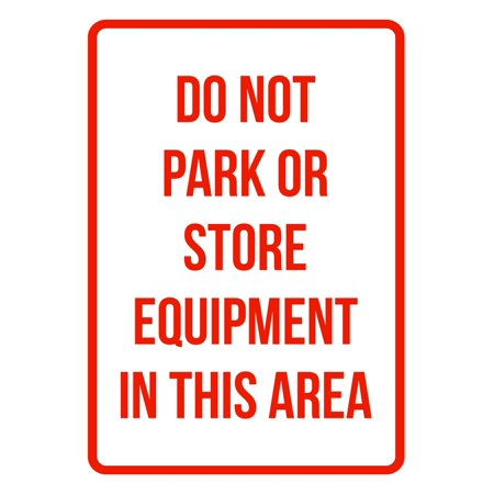Do Not Park Store Equipment In This Area Business Safety Traffic Signs Red - 7.5x10.5 ()