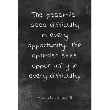 The Pessimist Sees Difficulty (Winston Churchill Quote), motivational classroom poster