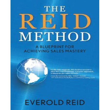 The Reid Method: A Blueprint for Achieving Sales Mastery