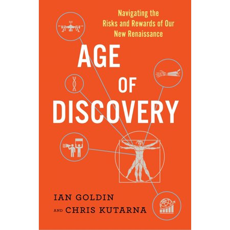 Age of Discovery : Navigating the Risks and Rewards of Our New