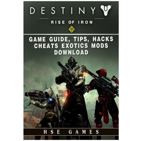 Destiny Rise of Iron Game Guide, Tips, Hacks, Cheats Exotics, Mods