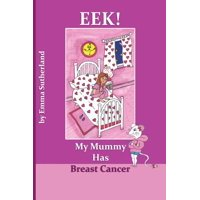 Eek! My Mummy Has Breast Cancer (Paperback)