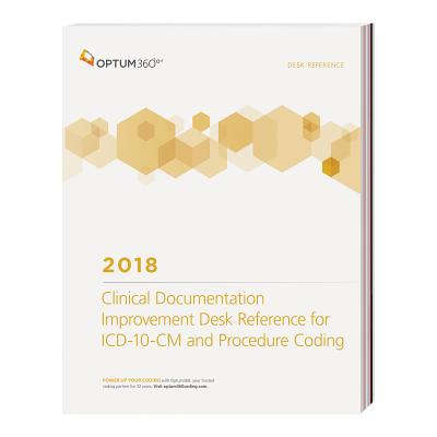 ICD-10-CM Clinical Documentation Improvement Desk Reference 2018