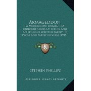 Armageddon : A Modern Epic Drama in a Prologue Series of Scenes and an Epilogue Written Partly in Prose and Partly in Verse (1915)