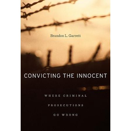 Convicting the Innocent : Where Criminal Prosecutions Go