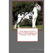 New Improved Great Dane Understanding and Training Guide Book (Paperback)