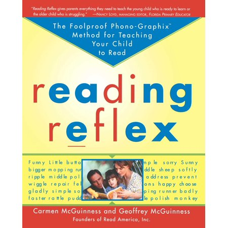 Reading Reflex : The Foolproof Phono-Graphix Method for Teaching Your Child to (Teaching Child To Read In 100 Lessons)